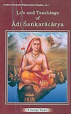 Life and Teachings of Adi Sankaracarya (Andhra University Philisophical Studies) (Andhra University philosophical studies) [Hardcover] P. George Victor