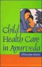 Child health care in a?yurveda (Indian medical science series) Kumar, Abhimanyu