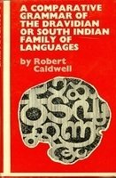 A Comparative Grammar Of The Dravidian Or South Indian Family Of Languages