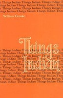 Things Indian [Hardcover] William Crooke