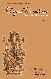 Khayal Vocalism: Continuity with Change [Hardcover] Deepak Raja