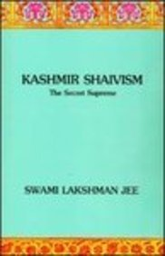 Kashmir Shaivism: The Secret Supreme [Hardcover] Swami Lakshman Jee and Jee, Swami Lakshman