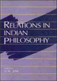 Relations in Indian Philosophy (Sri Garib Dass Oriental Series) (English and Sanskrit Edition) [Hardcover] Jha, V. N.