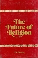 The Future Of Religion [Hardcover] Nikunja Vihari Banerjee