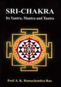 Sri-Chakra Its Yantra, Mantra and Tantra [Hardcover] Prof. S.K. Ramachandra Rao