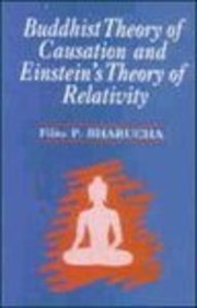 Buddhist theory of causation and Einstein's theory of relativity (Bibliotheca Indo-Buddhica series) [Hardcover] Bharucha, Filita P