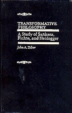 Transformative Philosophy: A Study of Sankara  Fichte, and Heidegger Taber, John A.