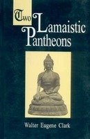 Two Lamaistic Pantheons (2 Volume Set) [Hardcover] Water Eugene Clark