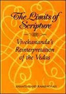 Limits of Scripture; Vivekananda's Reinterpretation of the Vedas RAMBACHAN, ANANTANAND
