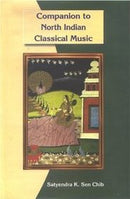 Companion to North Indian Classical Music [Hardcover] Satyendra K. Sen Chib
