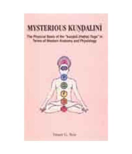 "Mysterious Kundalini The Physical Basis of the ""Kundalini (Hatha) Yoga"" in Terms of Western Anatomy and Physiology [Dec 01, 2007] Vasant G. Rele Vasant G. Rele"
