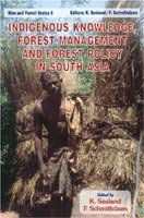 Indigenous Knowledge, Forest Management and Forest Policy in South Asia [Hardcover] Klaus Seeland and Franz Schmithusen; Klaus Seeland and Franz Schmitusen