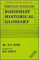Tibetan-English Buddhist Historical Glossary Dass, S.C. and Gupta, S. K.