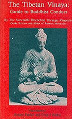 The Tibetan Vinaya: Guide to Buddhist Conduct Thrangu Rinpoche; Palden and Radha