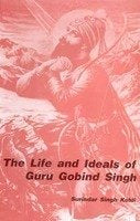 Life and Ideals of Guru Gobind Singh [Hardcover] Kohli, Surindar Singh