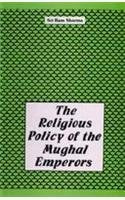 Religious Policy of the Mughal Emperors [Hardcover] Sri Ram Sharma and Sharma, Sri Ram