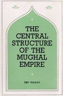 The Central Structure of the Moghul Empire Hassan, Ibn