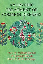 Ayurvedic Treatment of Common Diseases [Paperback] Dr. M.H. Paranjape, Dr. Subhash Ranade