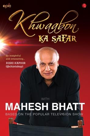 Khwaabon Ka Safar with Mahesh Bhatt