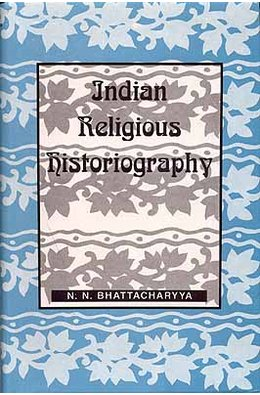 Indian Religious Historiography Vol-1