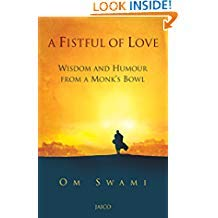 Fistful Of Love : Wisdom & Humour From A Monks Bowl