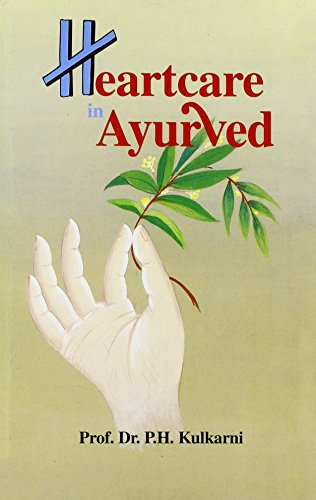 Heartcare in Ayurved (Indian medical science series) [Paperback] Professor Dr. P.H. Kulkarni
