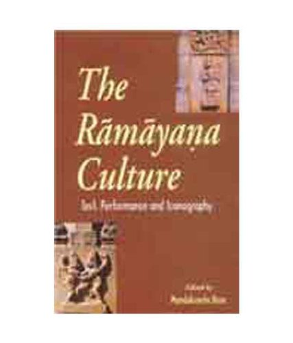 The Ramayana Culture: Text, Performance and Iconography [Hardcover] Mandakranta Bose