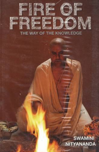 Fire of Freedom: Way of Knowledge [Paperback] Swamini Nityananda