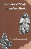Historical Study of Indian Music [Hardcover] Swami Prajnanananda