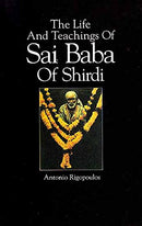 The life and teachings of Sai Baba of Shirdi [Hardcover] Rigopoulos, Antonio