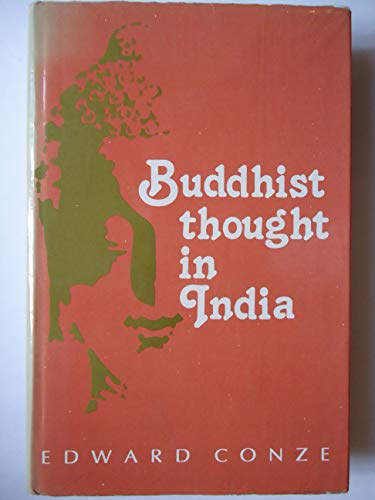 Buddhist Thought in India: Three Phases of Buddhist Philosophy [Hardcover] Conze, Edward