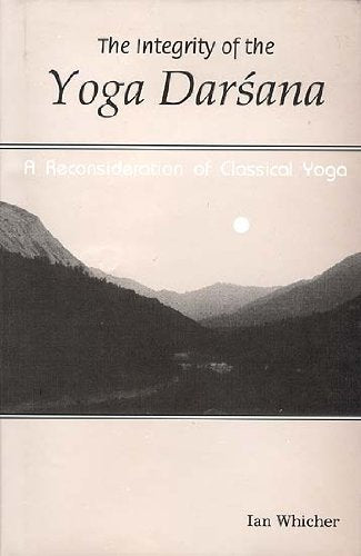 Integrity of the Yoga Darsama [Hardcover] Whicher, Ian