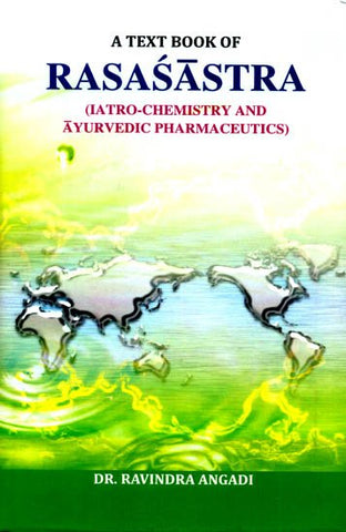A Text Book Of Rasasastra (Iatro- Chemistry And Ayurvedic Pharmaceutics )