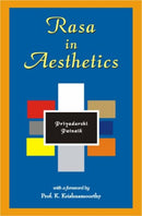 Rasa in Aesthetics: An Application of Rasa Theory to Modern Western Literature [Hardcover] Patnaik, Priyadarshi