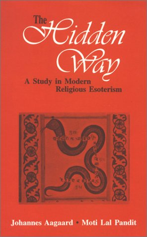 Hidden Way: A Study in Modern Religious Esoterism [Hardcover] Johannes Aagaard and Moti Lal Pandit