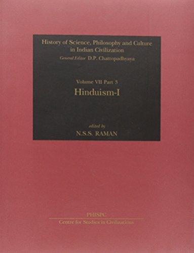 History of Science, Philosophy and Culture In Indian Civilization: Vol VII Part 3 Hinduism [Hardcover] Raman N