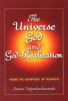 The Universe, God, and God-Realization : From the Viewpoint of Vedanta [Paperback]