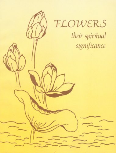 Flowers: Their Spiritual Significance [Paperback] The Mother