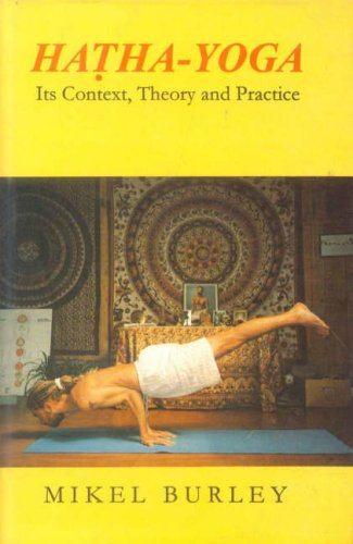 Hatha-Yoga: Its Context, Theory and Practice [Hardcover] Mikel Burley