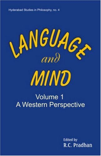 Language and Mind, Vol. 1: A Western Perspective (Kant, Fodor, Searle, Kripke) [Hardcover] R.C. Pradhan