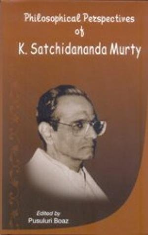 Philosophical Perspectives of K. Satchidanand Murty [Hardcover] Pusuluri Boaz