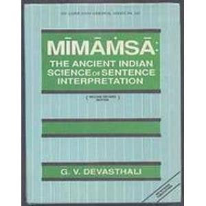 Mi?ma?m?sa?, the ancient Indian science of sentence interpretation (Sri Garib Dass oriental series) Devasthali, G. V