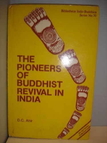Pioneers of Buddhist Revival in India [Hardcover] Ahir, D. C