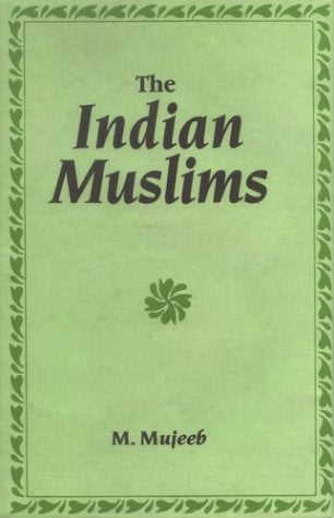 Indian Muslims [Hardcover] Mujeeb, Mohammad