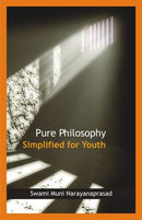 Pure Philosophy Simplified for Youth [Paperback] Swami Muni Narayana Prasad