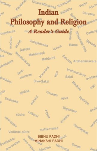Indian Philosophy and Religion; A Reader's Guide [Hardcover] Bibhu Padhi and BIBHU, M. PADHI