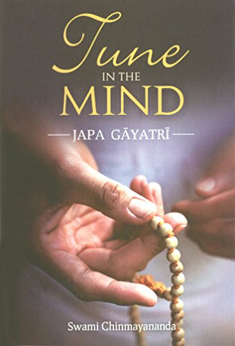 Tune in the mind [Paperback] Swami Chinmayananda