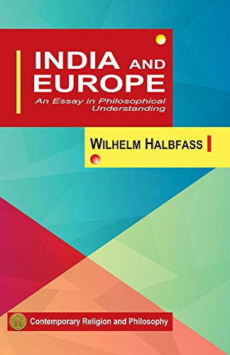 India and Europe: An Essay in Philosophical Understanding