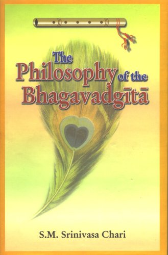 Philosophy of the Bhagavadgita: A Study Based on the Evaluation of the Commentaries of Samkara, Ramanuja & Madhva [Hardcover] S.M. Srinivasa Chari