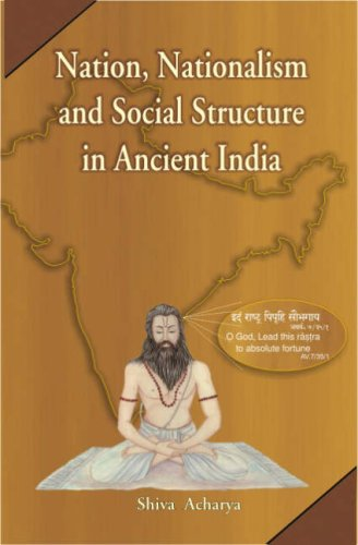 Nation, Nationalism and Social Structure in Ancient India: A Survey Through Vedic Literature [Hardcover] Shiva Acharya